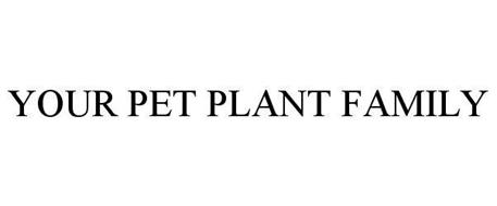 YOUR PET PLANT FAMILY