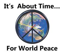 IT'S ABOUT TIME FOR WORLD PEACE