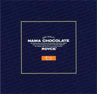 ROYCE' CHOCOLATE BEST QUALITY NAMA CHOCOLATE BY BREAKING DOWN OLD CUSTOMS AND PRODUCING CONSISTENTLY ORIGINAL ITEMS, WE ARE PURSUING A NEW LEVEL IN CHOCOLATE ENJOYMENT. OUR ARTISANS MAKE THE FINEST IN PREMIUM CHOCOLATE. ROYCE' AU LAIT