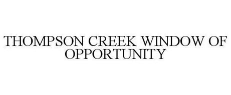 THOMPSON CREEK WINDOW OF OPPORTUNITY