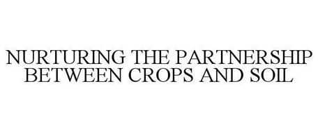 NURTURING THE PARTNERSHIP BETWEEN CROPS AND SOIL