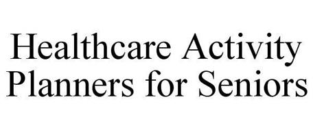 HEALTHCARE ACTIVITY PLANNERS FOR SENIORS