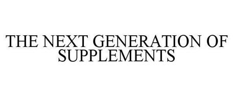THE NEXT GENERATION OF SUPPLEMENTS