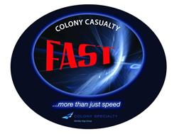 COLONY CASUALTY FAST ... MORE THAN JUST SPEED COLONY SPECIALTY MEMBER ARGO GROUP