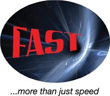 FAST.... MORE THAN JUST SPEED