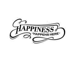 HAPPINESS HAPPENS HERE