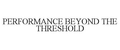 PERFORMANCE BEYOND THE THRESHOLD