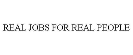 REAL JOBS FOR REAL PEOPLE