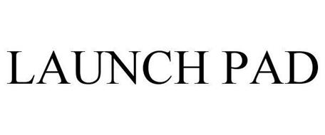 LAUNCH PAD