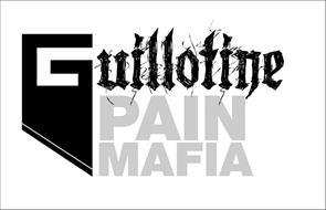 GUILLOTINE PAIN MAFIA