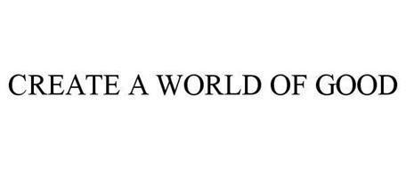 CREATE A WORLD OF GOOD