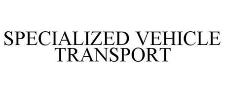 SPECIALIZED VEHICLE TRANSPORT