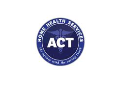 ACT HOME HEALTH SERVICES THE AGENCY WITH THE CARING TOUCH