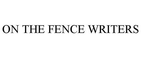 ON THE FENCE WRITERS