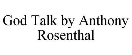 GOD TALK BY ANTHONY ROSENTHAL