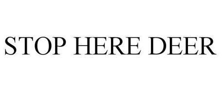 STOP HERE DEER