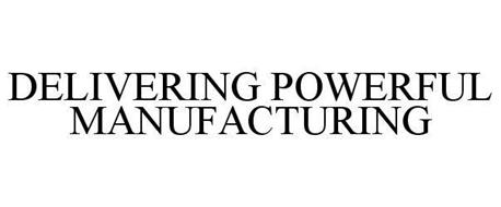 DELIVERING POWERFUL MANUFACTURING