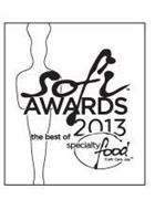 SOFI AWARDS 2013 THE BEST OF SPECIALTY FOOD CRAFT.CARE.JOY