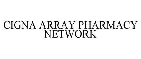 CIGNA ARRAY PHARMACY NETWORK