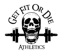 GET FIT OR DIE ATHLETICS SHEEPDOGS, INC