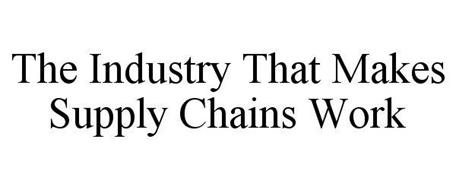 THE INDUSTRY THAT MAKES SUPPLY CHAINS WORK