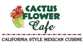 CACTUS FLOWER CAFE CALIFORNIA STYLE MEXICAN CUISINE