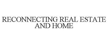 RECONNECTING REAL ESTATE AND HOME