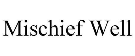 MISCHIEF WELL