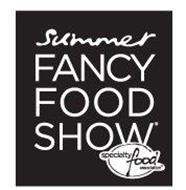 SUMMER FANCY FOOD SHOW SPECIALTY FOOD ASSOCIATION