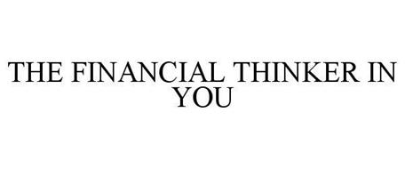 THE FINANCIAL THINKER IN YOU!