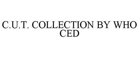C.U.T. COLLECTION BY WHO CED