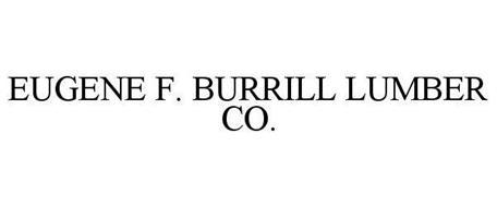 EUGENE F. BURRILL LUMBER CO.