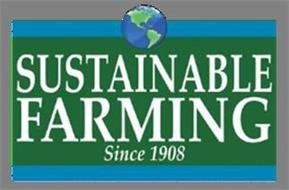 SUSTAINABLE FARMING SINCE 1908