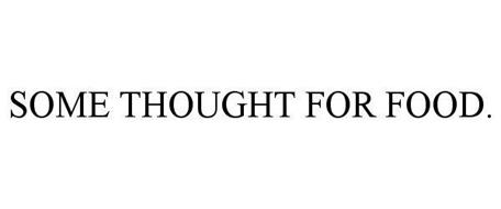 SOME THOUGHT FOR FOOD
