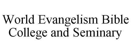 WORLD EVANGELISM BIBLE COLLEGE AND SEMINARY