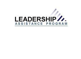 LEADERSHIP ASSISTANCE PROGRAM