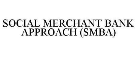 SOCIAL MERCHANT BANK APPROACH (SMBA)