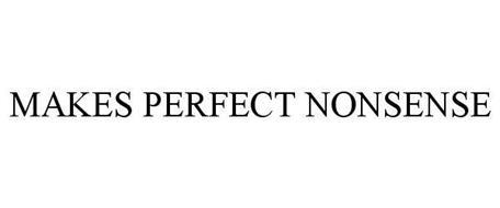 MAKES PERFECT NONSENSE