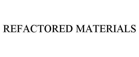 REFACTORED MATERIALS