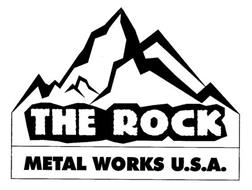 THE ROCK METAL WORKS U.S.A.