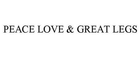 PEACE LOVE & GREAT LEGS