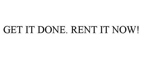 GET IT DONE. RENT IT NOW!