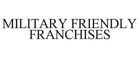 MILITARY FRIENDLY FRANCHISES