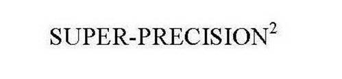 SUPER-PRECISION2