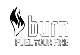 BURN FUEL YOUR FIRE