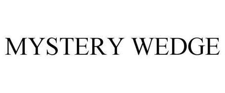 MYSTERY WEDGE