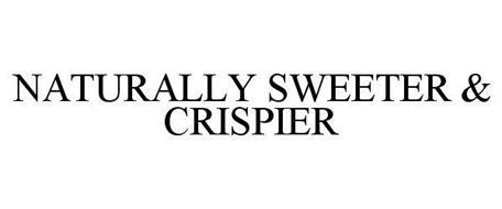 NATURALLY SWEETER & CRISPIER