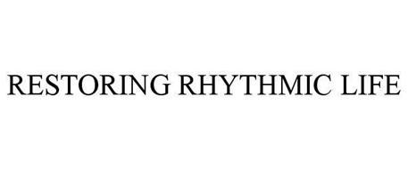 RESTORING RHYTHMIC LIFE