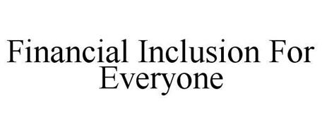 FINANCIAL INCLUSION FOR EVERYONE