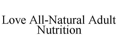 LOVE ALL-NATURAL ADULT NUTRITION